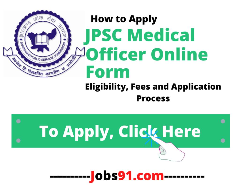 JPSC Medical Officer Online Form at Jobs91.com