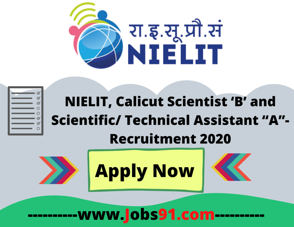 "NIELIT Scientist 'B' and Scientific/Technical Assistant ""A"" Recruitment 2020 at Jobs91.com"