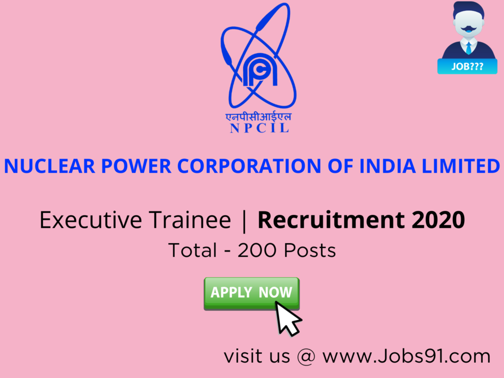 NPCIL Executive Trainee Recruitment 2020 @ Jobs91.com