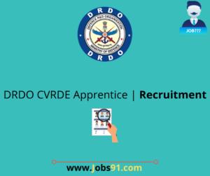 DRDO CVRDE Apprentice Jobs @ Jobs91.com