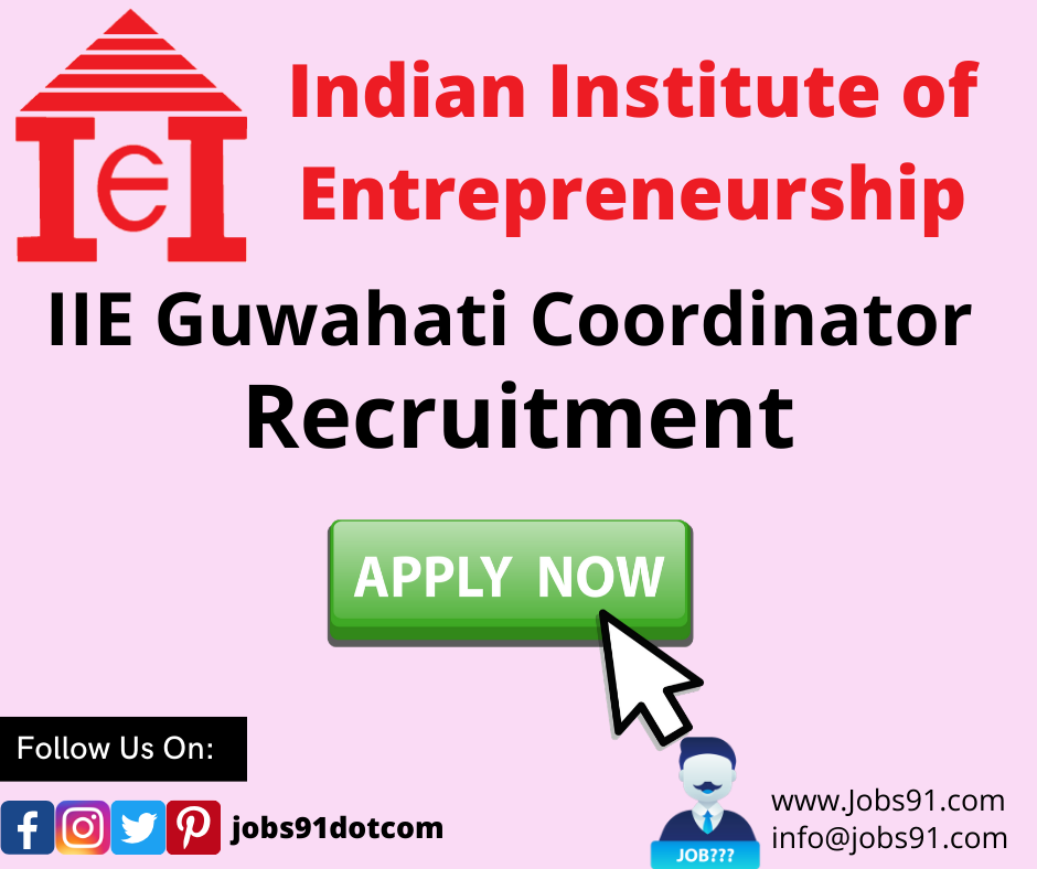 IIE Guwahati Coordinator Recruitment @ Jobs91.com