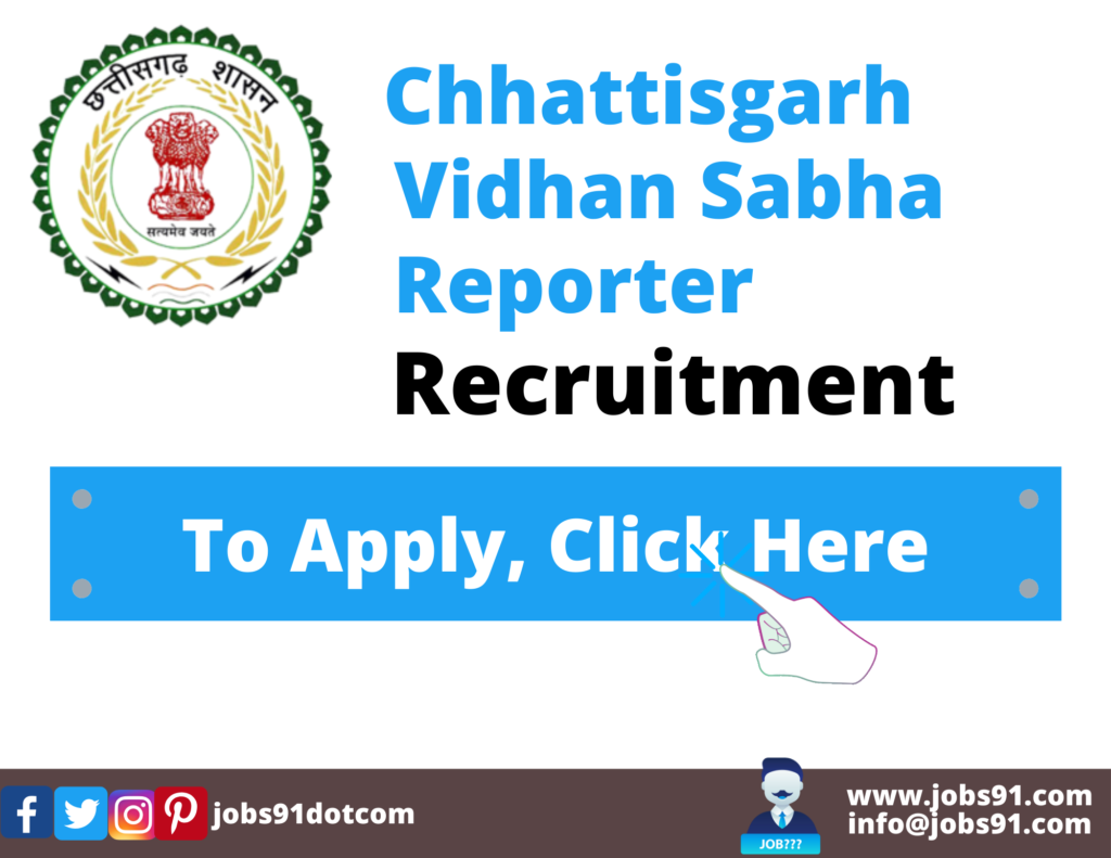 Chhattisgarh Vidhan Sabha Report Recruitment @ Jobs91.com