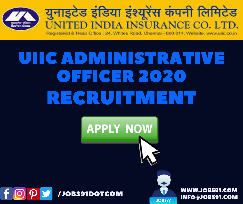 UIIC Administrative Officer Jobs 2020 @ Jobs91.com