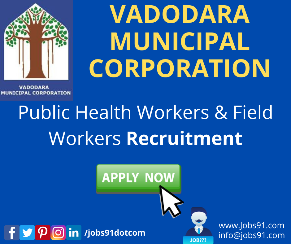 Vadodara Municipal Corporation Recruitment @ Jobs91.com
