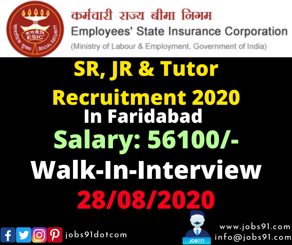ESIC Faridabad SR and Tutor Posts Recruitment 2020 @ Jobs91.com