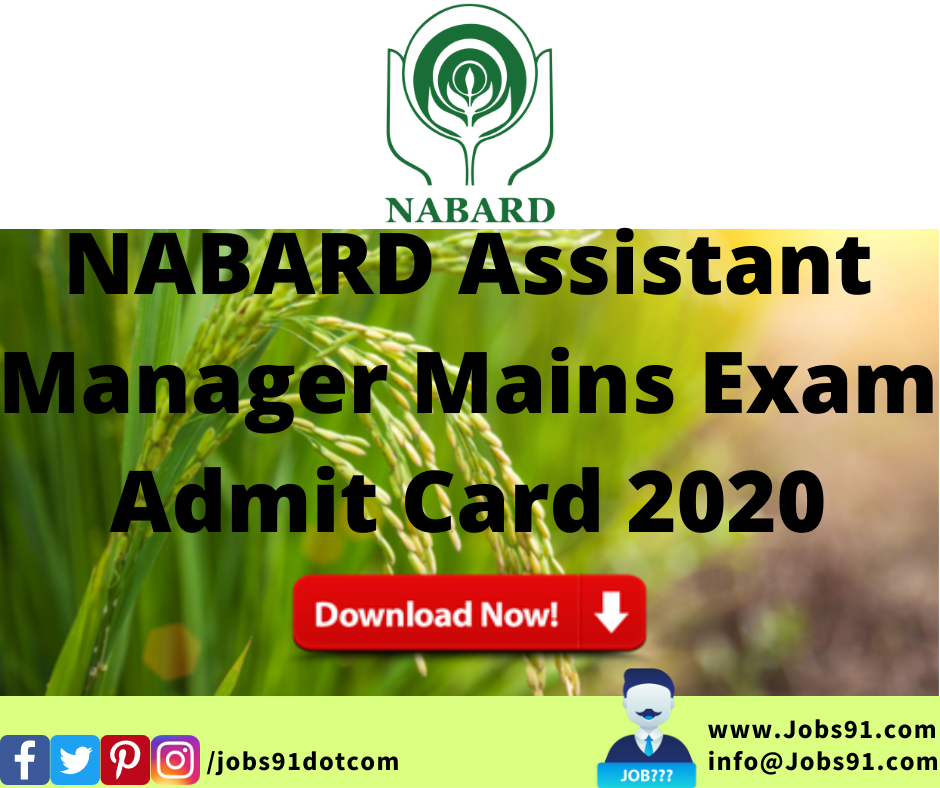 NABARD Assistant Manager Mains Admit Card 2020 @ Jobs91.com