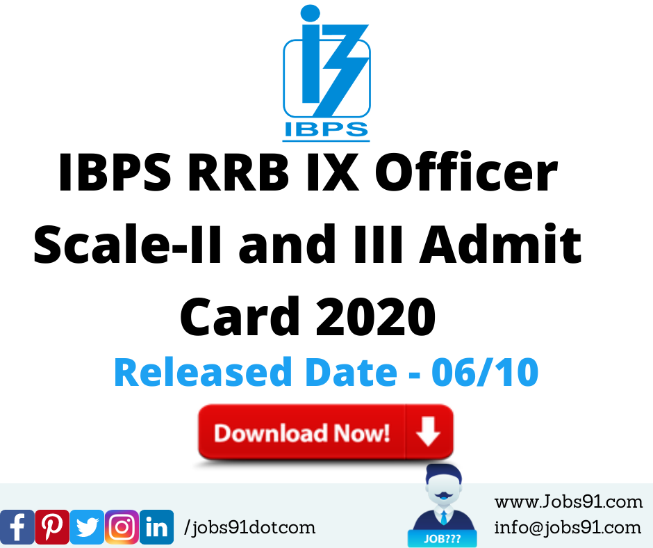 IBPS RRB IX Officer Scale-II and III Admit Card 2020 @ Jobs91.com