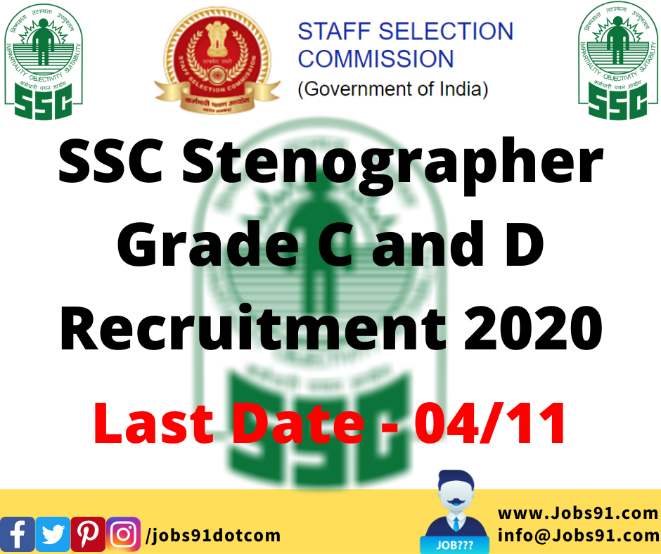 SSC Stenographer Grade C and D Recruitment 2020 @ Jobs91.com