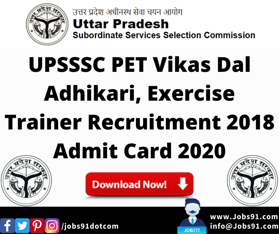 UPSSSC PET Vikas Dal Adhikari, Exercise Trainer Recruitment 2018 Admit Card 2020 @ Jobs91.com